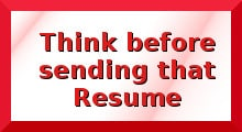 Think Before Sending That Resume